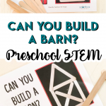 Can You Build a Barn Preschool STEM Activity